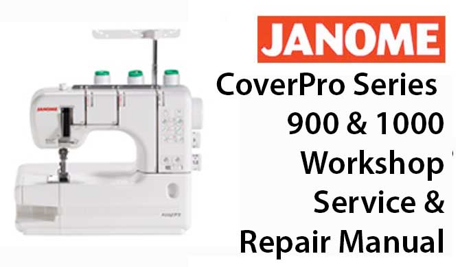 Janome CoverPro 900 & 1000 Series Workshop Service Repair Manual